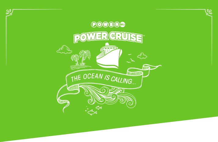 Powerball Power Cruise Logo, the ocean is calling written on a waving banner set on a field of green.